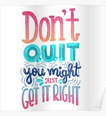 Don't quit you might just get it right - Calligraphic hand writing Poster
