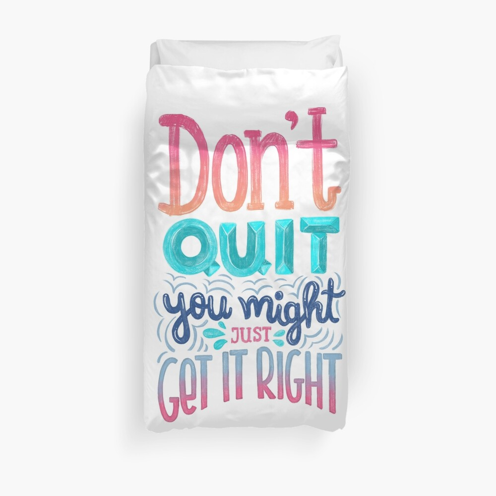 Don't quit you might just get it right - Calligraphic hand writing Duvet Cover
