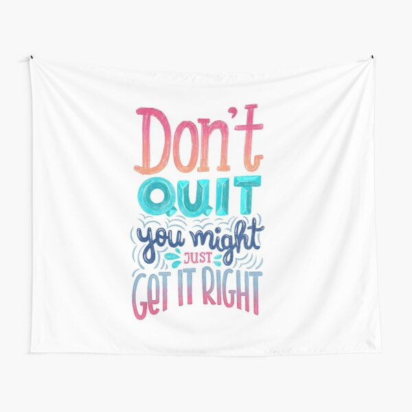 Don't quit you might just get it right - Calligraphic hand writing Tapestry