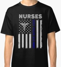 Nurses Got Your Six - Funny Patriotic Lpn Er Cna Rn Nurse T-shirt Classic T-Shirt