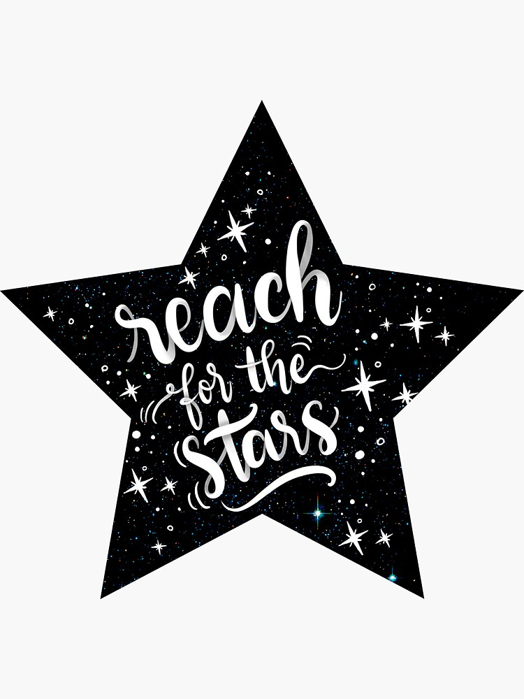 Reach for the stars! Poster calligraphic design by mirunasfia