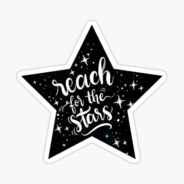 Reach for the stars! Poster calligraphic design Sticker