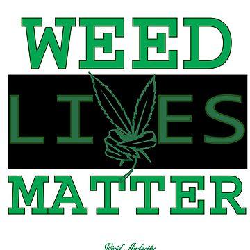 WEED LIVES MATTER by VividAudacity