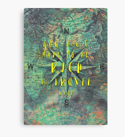 You dont have to be rich to travel well #motivationialquote Canvas Print