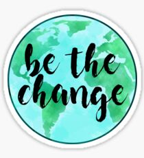 Be the change-globe Sticker