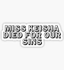 MISS KEISHA DIED FOR OUR SINS Sticker