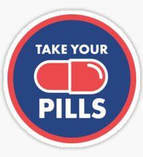 Take Your Pills Sticker
