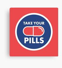 Take Your Pills Canvas Print