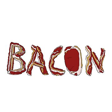 Bacon! by creativecurran