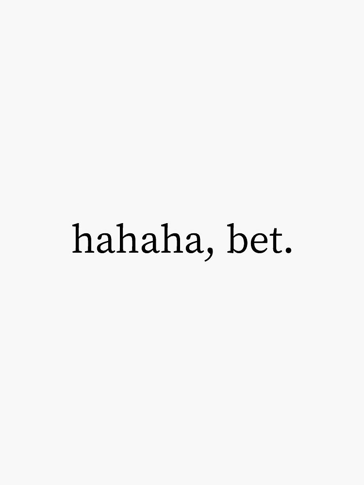 Hahaha, bet. by typicalkawehi