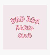 Bad Ass Babes Club Fotodruck