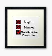 Mentally Dating Princess Fiona Framed Print