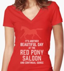 it's another beautiful day at the red pony bar and continual soiree Women's Fitted V-Neck T-Shirt