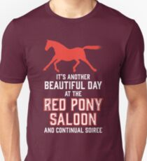 it's another beautiful day at the red pony bar and continual soiree Unisex T-Shirt
