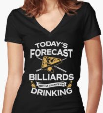 Today's Forecast Billiards With A Chance Of Drinking Women's Fitted V-Neck T-Shirt