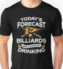 Today's Forecast Billiards With A Chance Of Drinking Unisex T-Shirt
