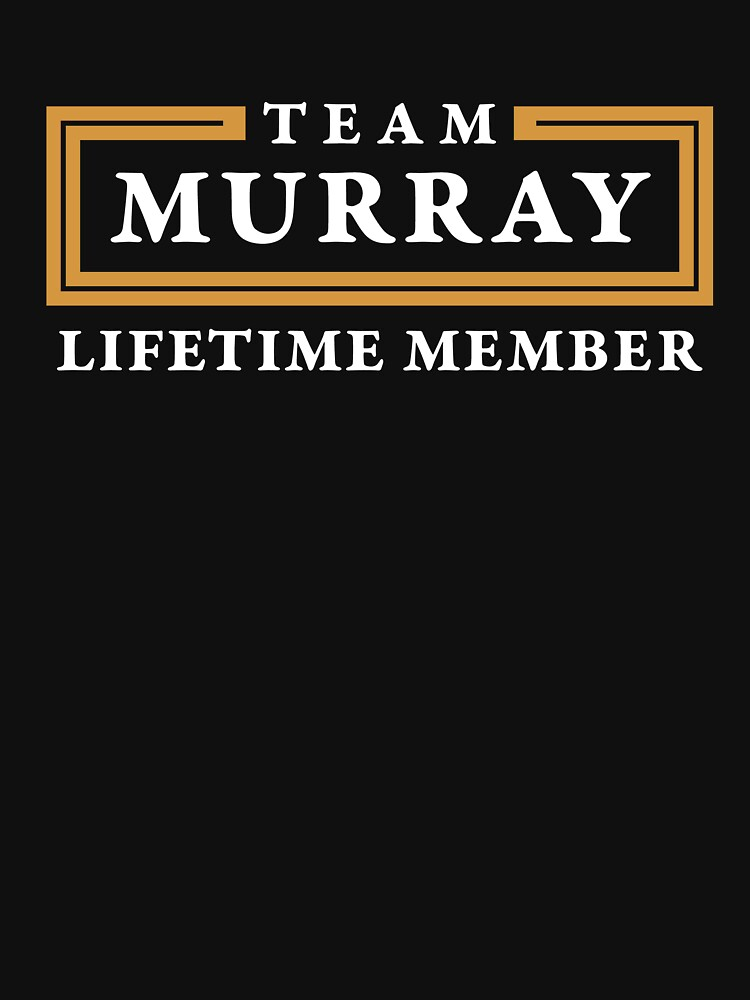 Team Murray Lifetime Member Surname Shirt by teegasm