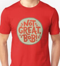 Not Great, Bob - Mad Men - Peter Campbell Quote Unisex T-Shirt