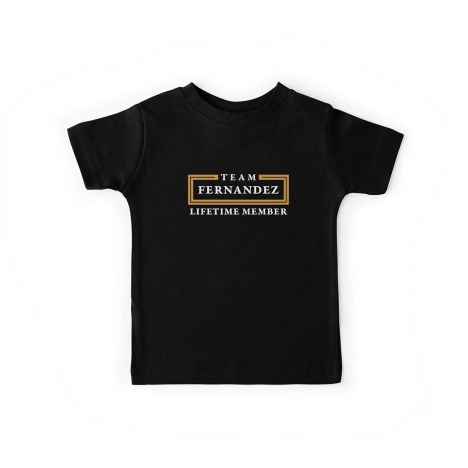 Team Fernandez Lifetime Member Surname Shirt by teegasm