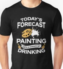 Today's Forecast Painting With A Chance Of Drinking Unisex T-Shirt