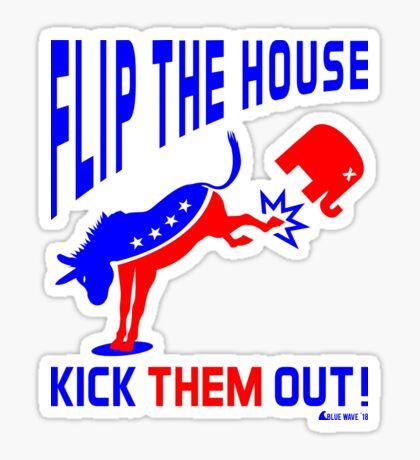 Flip The House Kick GOP Out Sticker