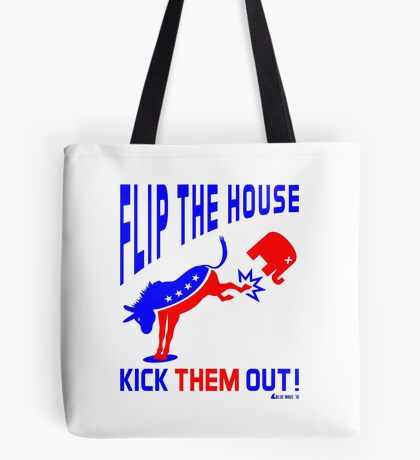 Flip The House Kick GOP Out Tote Bag