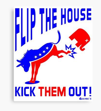 Flip The House Kick GOP Out Canvas Print