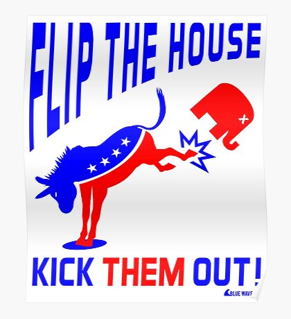 Flip The House Kick GOP Out Poster