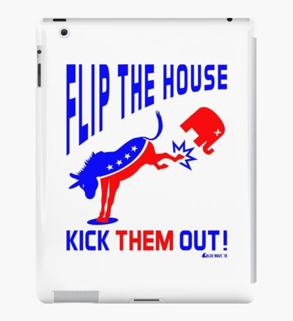 Flip The House Kick GOP Out iPad Case/Skin