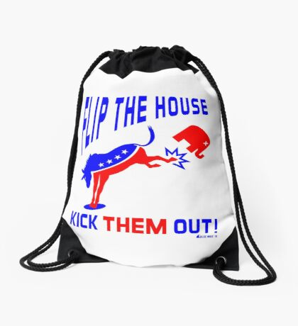 Flip The House Kick GOP Out Drawstring Bag