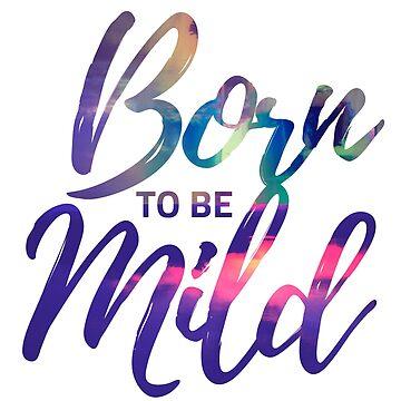 Born To Be Mild by uwanlibner