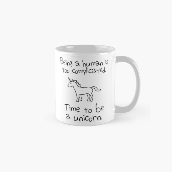 Time To Be A Unicorn Classic Mug