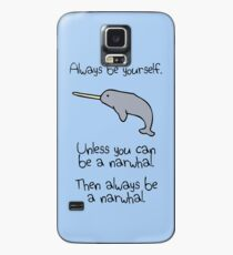 Always Be Yourself, Unless You Can Be A Narwhal Case/Skin for Samsung Galaxy