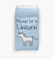 Always Be A Unicorn Duvet Cover