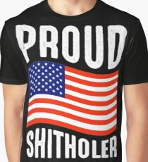 proud shitholer Graphic T-Shirt