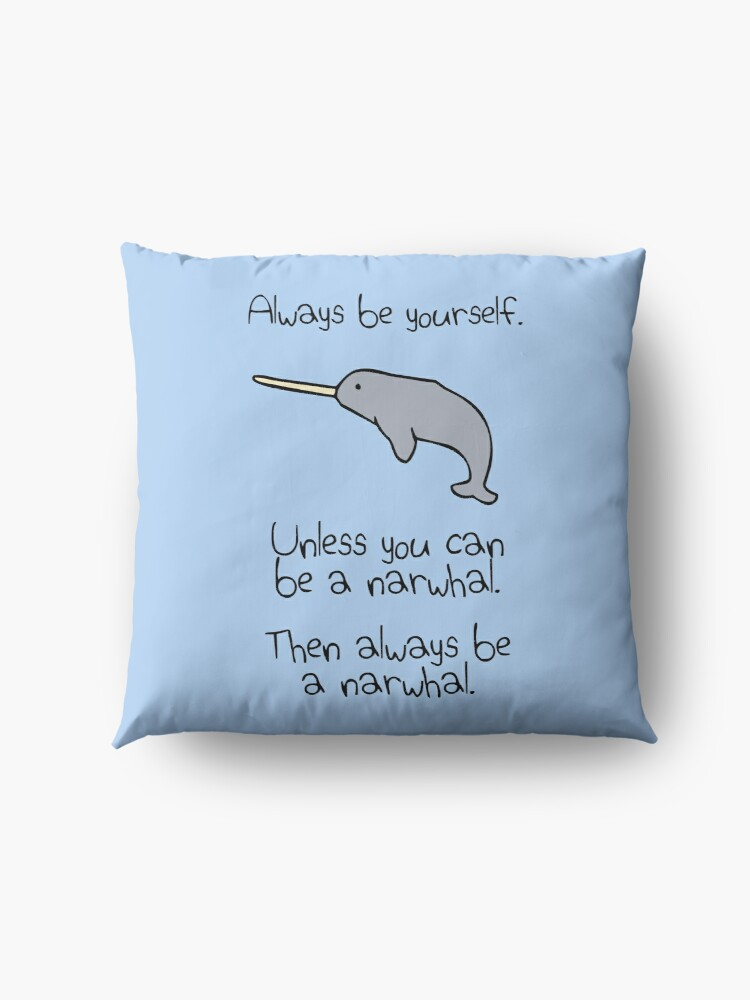 Alternative Ansicht von Sei immer du selbst, es sei denn du kannst ein Narwal sein Bodenkissen