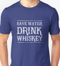 Save Water Drink Whiskey Unisex T-Shirt
