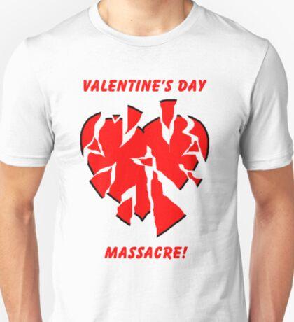 Valentine's Day Massacre! T-Shirt
