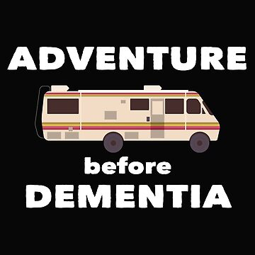 RV Recreational Vehicle Funny Design - Adventure Before Dementia   by kudostees