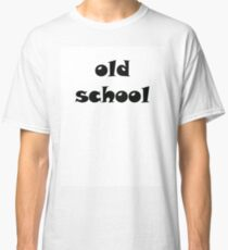 OLD SCHOOL Style Classic T-Shirt