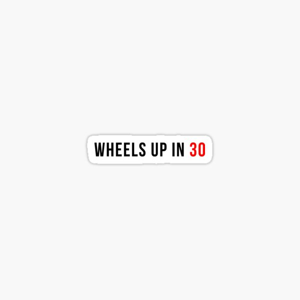 Etiqueta engomada y camiseta de Wheels Up In 30 - regalo para el amante de la TV Pegatina