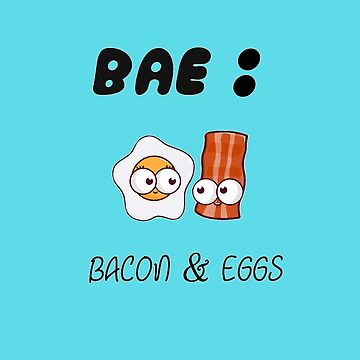 BAE: Bacon And Eggs, Funny T-shirt for man and women and children by aymeenshop