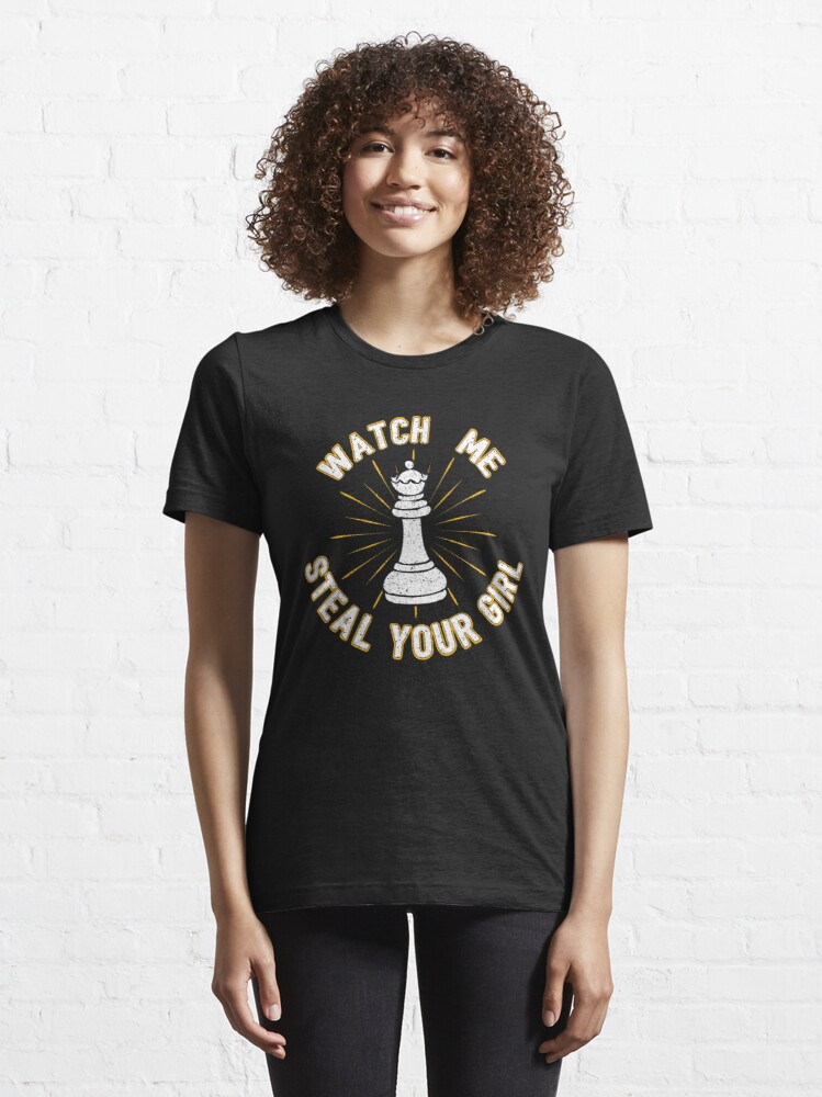 Alternate view of Watch Me Steal Your Girl - Cool Chess Club Gift Essential T-Shirt