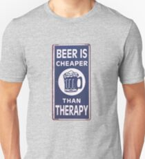 Beer Is Cheaper Than Therapy Unisex T-Shirt