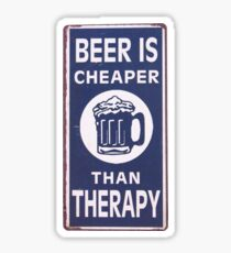 Beer Is Cheaper Than Therapy Sticker