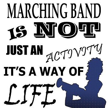 Marching Band is a way of life by CreativeRyszka