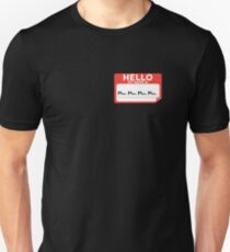 Hello My Name Is Mom, Mom, Mom, Mom... Funny  Unisex T-Shirt