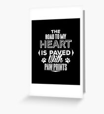 The Road To My Heart Is Paved With Paw Prints Dog  Greeting Card