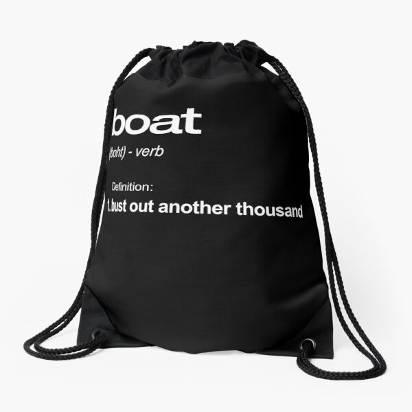 Funny Boating, Boating, Boat Owner, Boating Gift, Boater, Yacht, Yachting, Go Fast, Speed Boat, Fishing Boat, Boat, Boat Definition Drawstring Bag