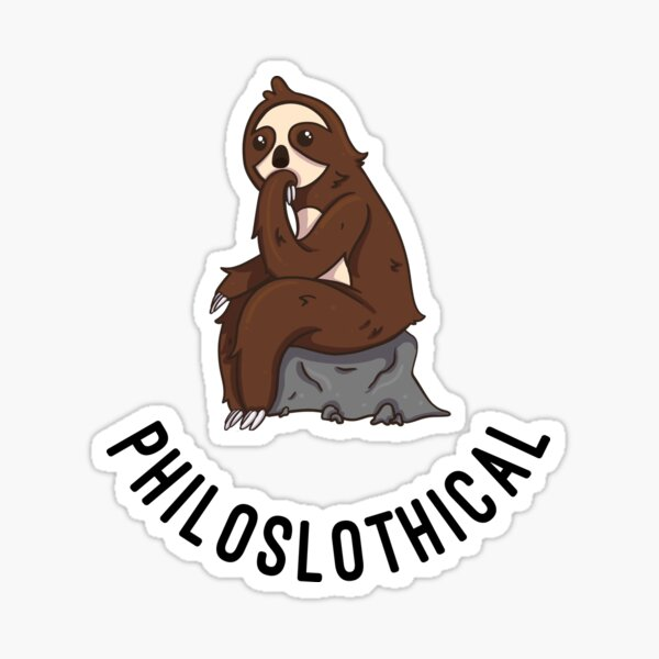 Cute Sloth Philoslothical Sticker
